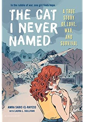 The Cat I Never Named: A True Story of Love, War, and Survival
